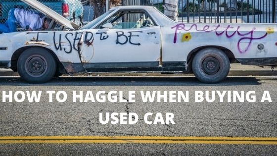 how to haggle when buying a used car